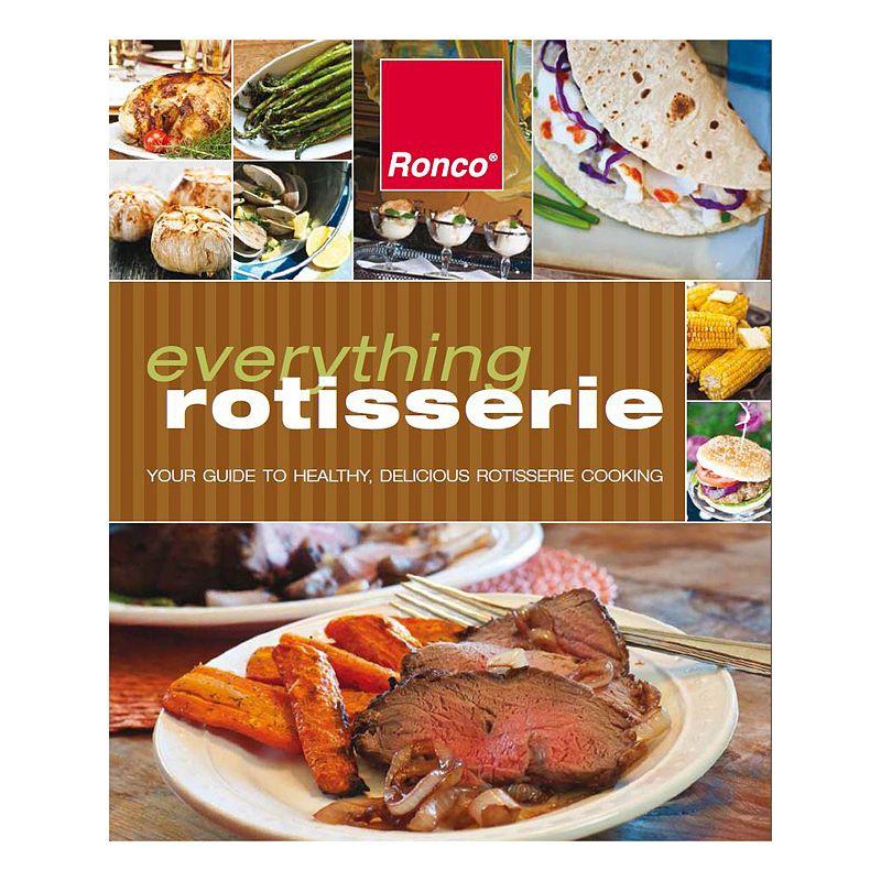 Ronco ''Everything Rotisserie'' Cookbook