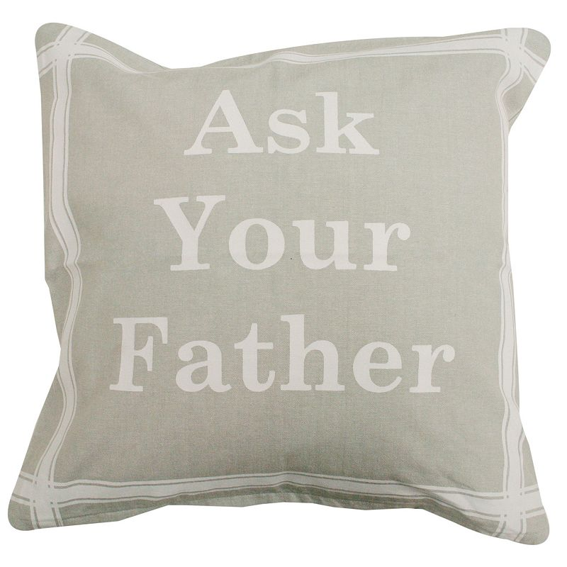 Park B. Smith ''Ask Your Father'' Throw Pillow