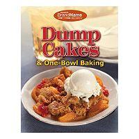 Publications International, Ltd. Dump Cakes & One Bowl Baking Cookbook