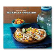 ''Quick and Easy Mexican Cooking: More than 80 Everyday Recipes'' Cookbook