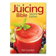 The Juicing Bible by Pat Crocker