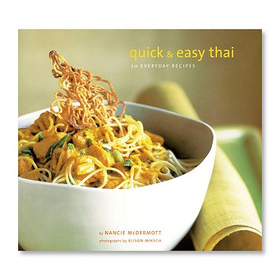 ''Quick and Easy Thai: 70 Everyday Recipes'' Cookbook