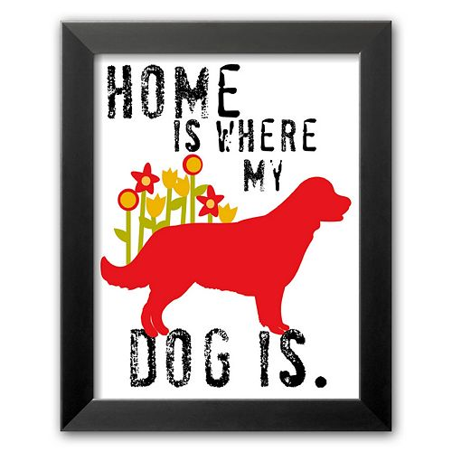Art.com Home Is Where My Dog Is Framed Art Print by Ginger Oliphant