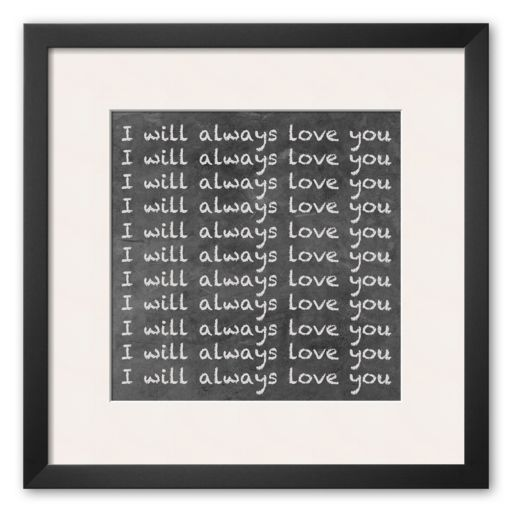 Art.com I Will Always Love You Framed Art Print by Hakimipour-Ritter