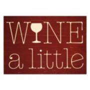 Wine a Little Wall Decor