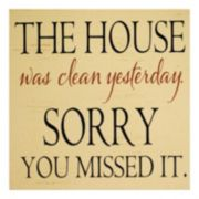 The House Was Clean Yesterday Wall Decor
