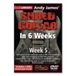 Andy James' Shred Guitar in 6 Weeks: Week 5 Instructional DVD - Guitar