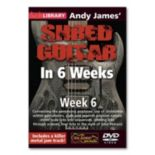 Andy James' Shred Guitar in 6 Weeks: Week 6 Instructional DVD - Guitar