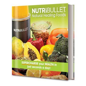 NutriBullet ''Natural Healing Foods'' Recipe Book