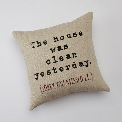 The House Was Clean Yesterday Decorative Pillow