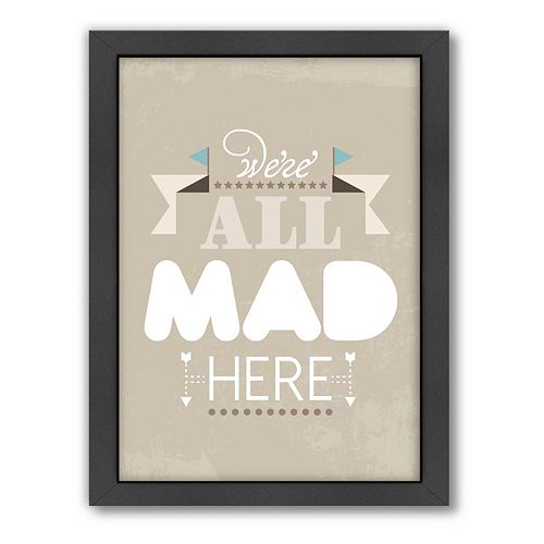 Americanflat Patricia Pino ''We're All Mad Here'' Framed Wall Art