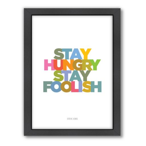 Americanflat Visual Philosophy ''Stay Hungry'' Framed Wall Art