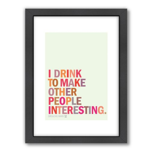 Americanflat Visual Philosophy ''I Drink'' Framed Wall Art