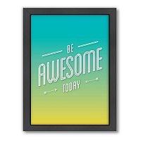 Americanflat Motivated Type ''Be Awesome Today'' Framed Wall Art