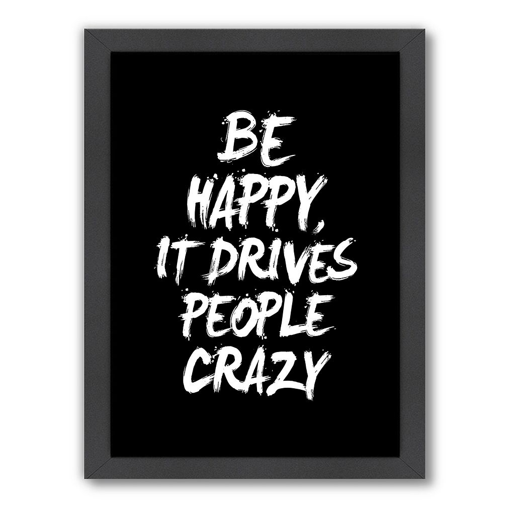 Americanflat Motivated Type ''Be Happy'' Framed Wall Art