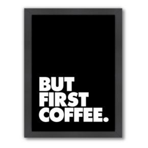 Americanflat Motivated Type ''But First Coffee'' Framed Wall Art