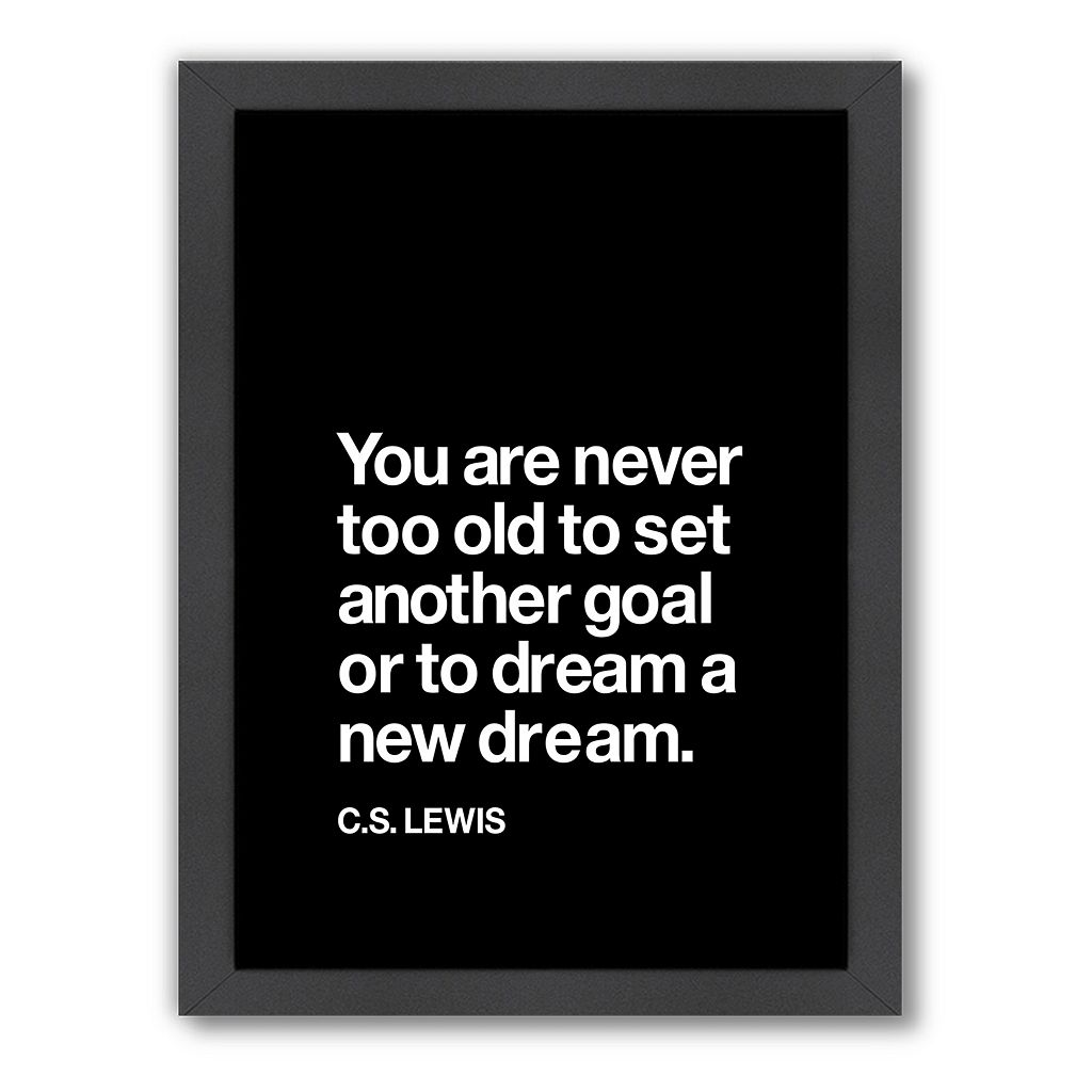 Americanflat Motivated Type ''You Are Never Too Old'' Framed Wall Art