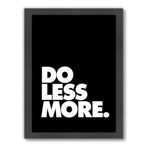 Americanflat Motivated Type ''Do Less More'' Framed Wall Art