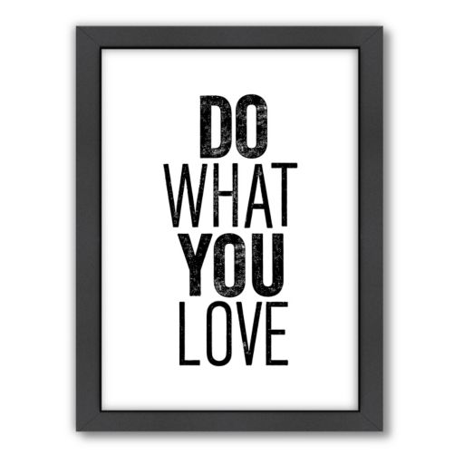 Americanflat Motivated Type ''Do What You Love'' Framed Wall Art