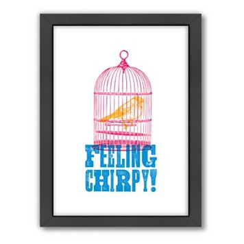 Americanflat Motivated Type ''Feeling Chirpy'' Framed Wall Art