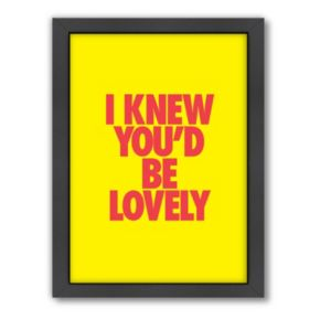 Americanflat Motivated Type ''I Knew You'd Be Lovely'' Framed Wall Art
