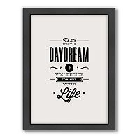 Americanflat Motivated Type ''It's Not Just a Daydream'' Framed Wall Art