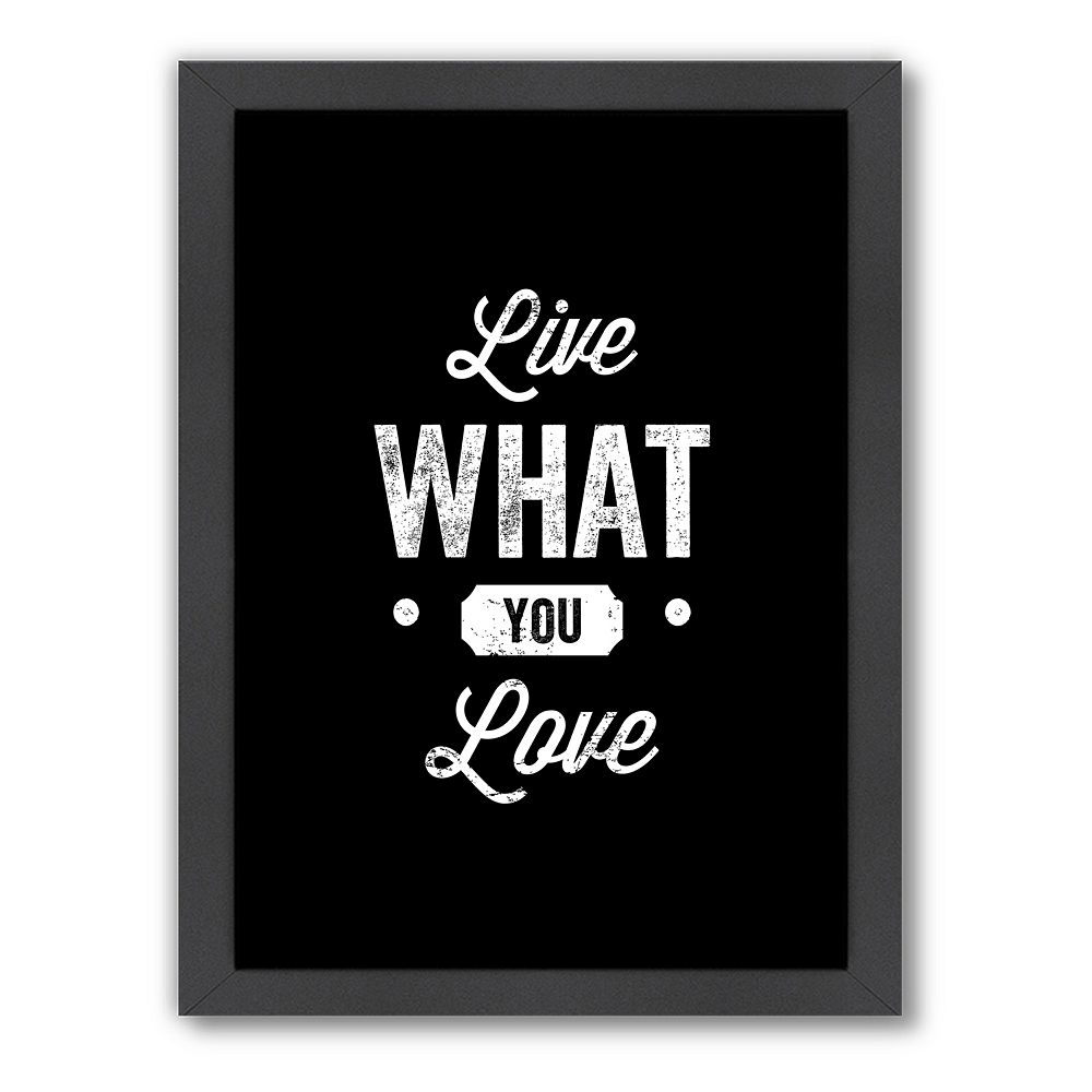 Americanflat Motivated Type ''Live What You Love'' Framed Wall Art