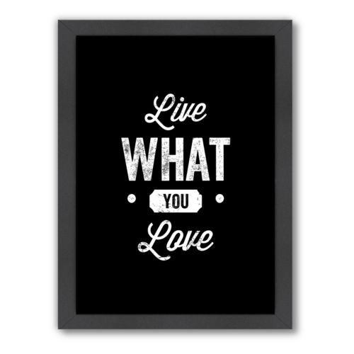 "Americanflat Motivated Type ""Live What You Love"" Framed Wall Art"