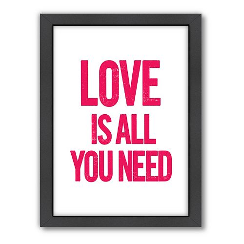 Americanflat Motivated Type ''Love Is All You Need'' Framed Wall Art