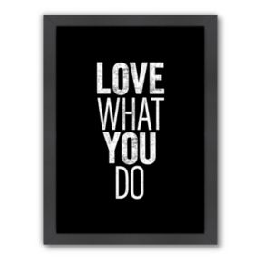 Americanflat Motivated Type ''Love What You Do'' Framed Wall Art