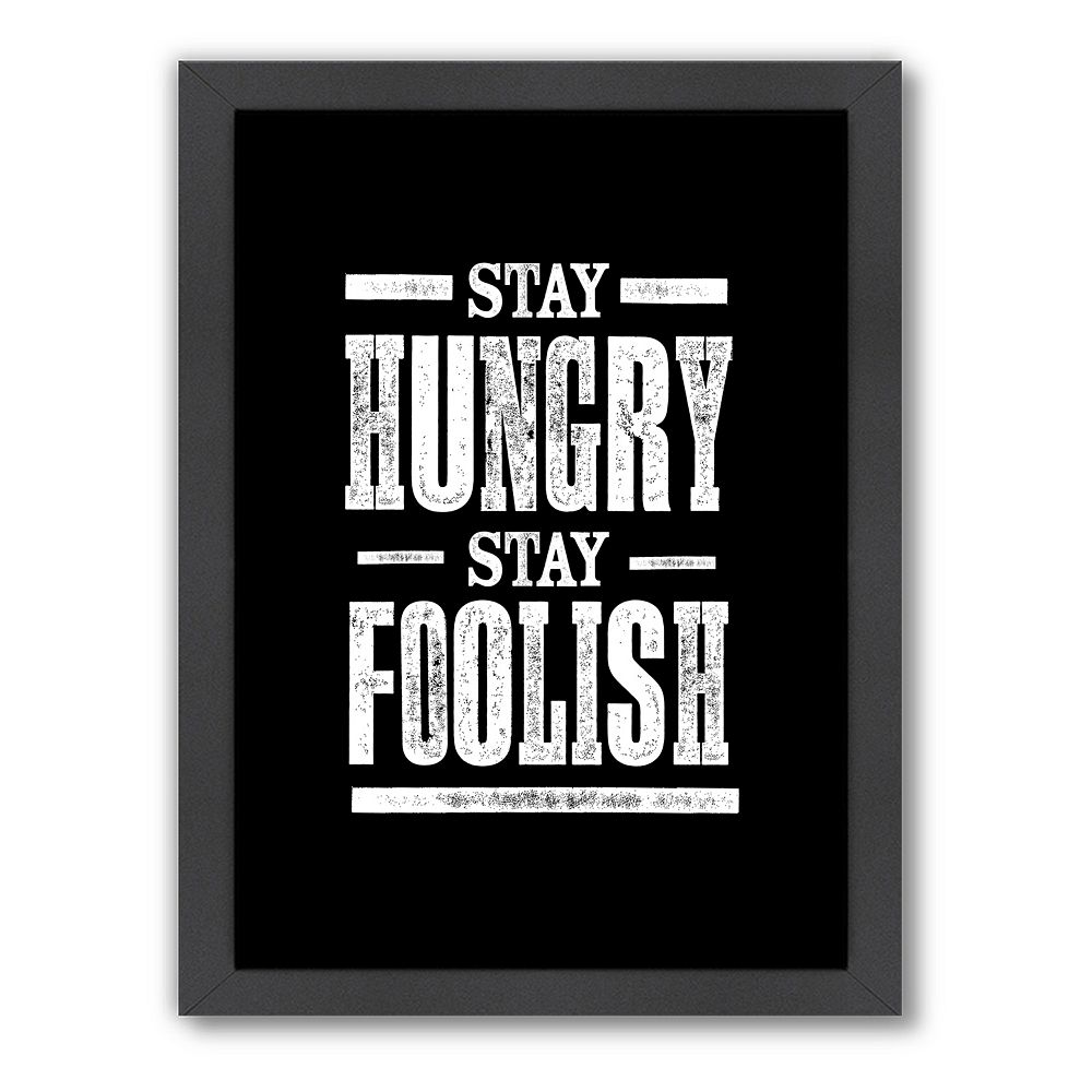 Americanflat Motivated Type ''Stay Hungry'' Typography Framed Wall Art