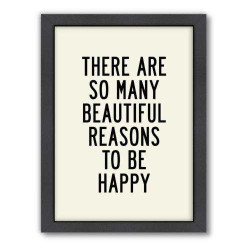 "Americanflat Motivated Type ""Reasons to be Happy"" Typography Framed Wall Art"