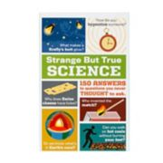 Strange But True Science Book