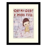 ''Oh My God I Miss You'' Framed Wall Art