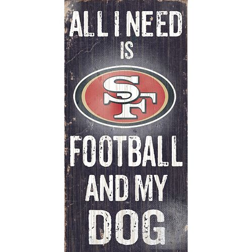 San Francisco 49ers Football and My Dog Sign
