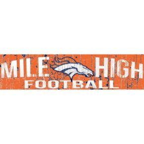 """Denver Broncos 6"""" x 24"""" Slogan Wood Sign"""
