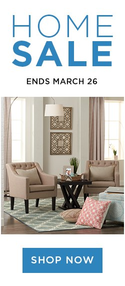 HOME SALE ENDS MARCH 26