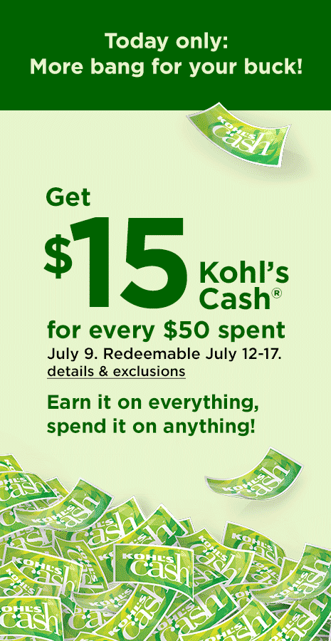 ed15a67965 Today only: more bang for your buck! Get 15 dollars Kohl's cash for every