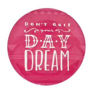 "Simple By Design ""Don't Quit Your Daydream"" 11-in. Melamine Dinner Plate"