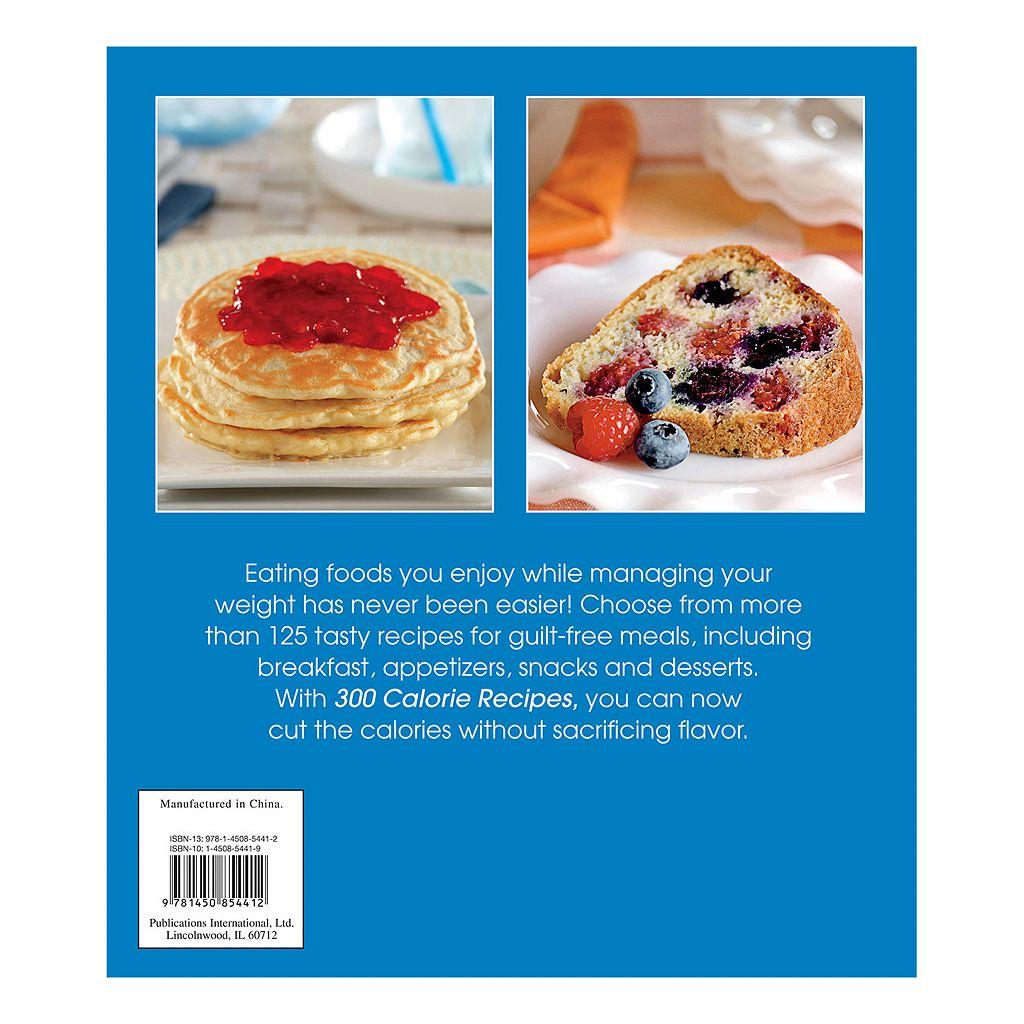 Publications International, Ltd. ''300 Calorie Recipes'' Cookbook