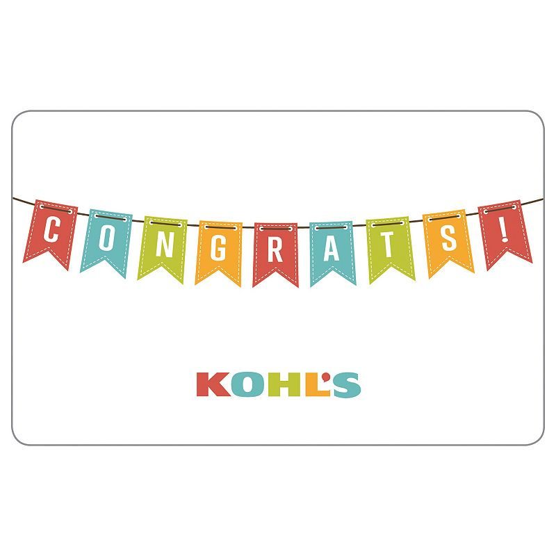 Congrats! Gift Card, $20 This Kohl's Gift Card* says congratulations in all the right ways.To make a purchase with the card, just visit any Kohl's Department Store and present your card at the time of purchase. Or, use the card as payment during online checkout at Kohls.com. It works the same as cash, and the remaining balance stays on the card until it's used up. Discounts not available on gift cards. *This card is redeemable for merchandise at any Kohl's store or online at Kohls.com. This card is issued by and represents an obligation of Kohl's Value Services, Inc. Except where required by law, this card is non-refundable, may not be redeemed for cash or for the purchase of Gift Cards and cannot be applied to any Kohl's Charge account balance. This card has no expiration date. The unused value of lost, stolen or damaged cards can be replaced with required proof of purchase. See store for details. Receipts for purchases made with this card will show the remaining card balance. Card balance may also be obtained from a Kohl's Sales Associate, calling 1-800-655-0554 or online at Kohls.com Do not mail cards to the Kohl's Payment Center. 11/10 Size: $20. Color: Multicolor. Gender: unisex. Age Group: adult.