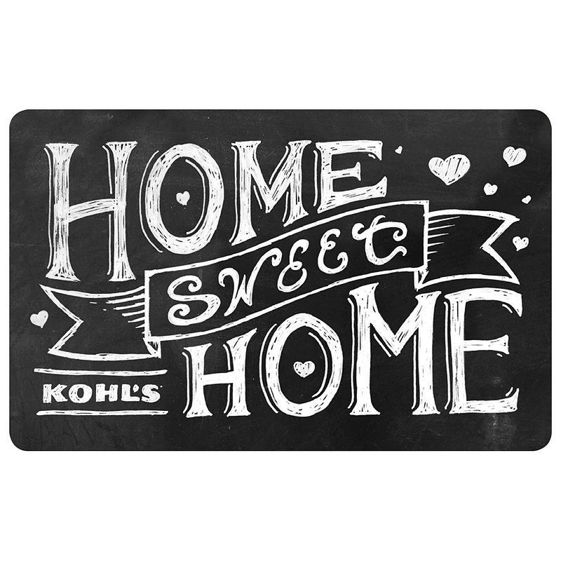 Home Sweet Home Gift Card, $20 Make someone's home even sweeter with this handy Kohl's Gift Card*.To make a purchase with the card, just visit any Kohl's Department Store and present your card at the time of purchase. Or, use the card as payment during online checkout at Kohls.com. It works the same as cash, and the remaining balance stays on the card until it's used up. Discounts not available on gift cards. *This card is redeemable for merchandise at any Kohl's store or online at Kohls.com. This card is issued by and represents an obligation of Kohl's Value Services, Inc. Except where required by law, this card is non-refundable, may not be redeemed for cash or for the purchase of Gift Cards and cannot be applied to any Kohl's Charge account balance. This card has no expiration date. The unused value of lost, stolen or damaged cards can be replaced with required proof of purchase. See store for details. Receipts for purchases made with this card will show the remaining card balance. Card balance may also be obtained from a Kohl's Sales Associate, calling 1-800-655-0554 or online at Kohls.com Do not mail cards to the Kohl's Payment Center. 11/10 Size: $20. Color: Multicolor. Gender: unisex. Age Group: adult.