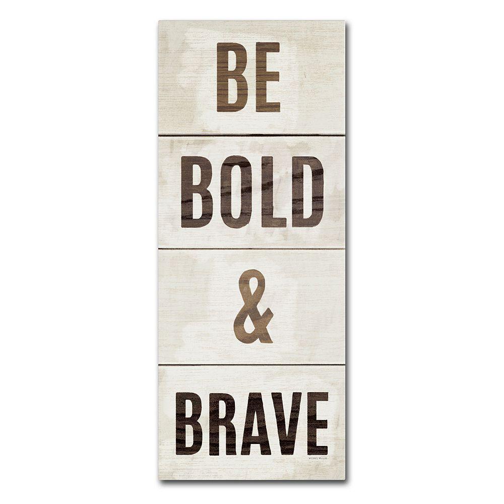"Trademark Fine Art ""Be Bold & Brave"" Canvas Wall Art by Michael Mullan"