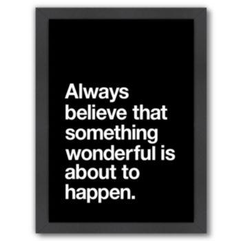 """Americanflat """"Always Believe"""" Framed Wall Art"""