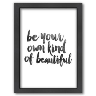 """Americanflat """"Be Your Own Kind of Beautiful"""" Framed Wall Art"""