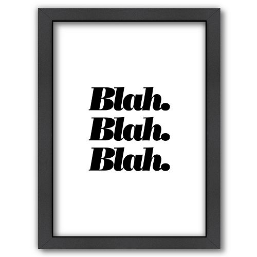 "Americanflat ""Blah. Blah. Blah."" Framed Wall Art"