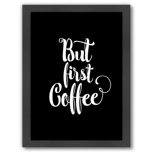 "Americanflat ""But First Coffee"" 26.5"" x 20"" Framed Wall Art"