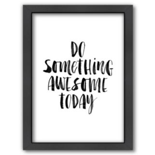 "Americanflat ""Do Something Awesome"" Framed Wall Art"