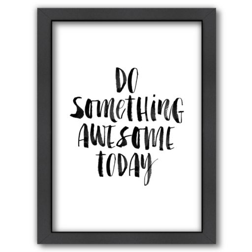 """Americanflat """"Do Something Awesome"""" Framed Wall Art"""