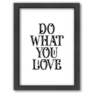 """Americanflat """"Do What You Love"""" Framed Wall Art"""